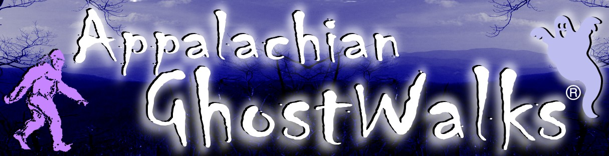 Appalachian GhostWalks Ghost History Bigfoot Adventure Tours